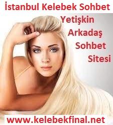 istanbul, istanbul arkadaş sitesi, kelebek sohbet, kelebek chat, sohbet, yetişkin chat, yetişkin sohbet